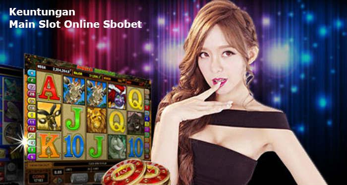 keuntungan bermain judi slot Sbobet online